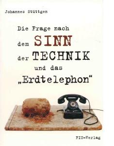 fiu-verlag-buchtitelbild-Die-Frage-nach-dem-Sinn-der-Technik-und-das-Erdtelephon