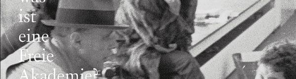 Joseph Beuys: Was ist eine Freie Akademie?