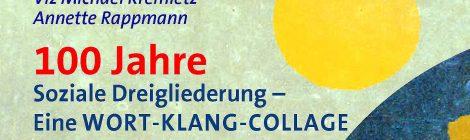 Kremietz / Rappmann: 100 Jahre Soziale Dreigliederung - Eine WORT-KLANG-COLLAGE